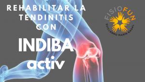 rehabilitar la tendinitis con INDIBA Activ